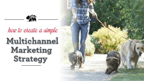 How to Create a Simple Multichannel Marketing Strategy.